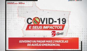 Governo vai pagar mais 2 parcelas do auxílio emergencial
