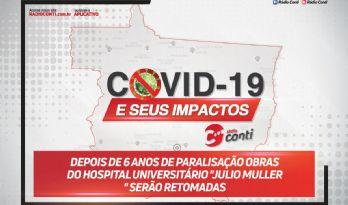 """Depois de 6 anos de paralisação obras do hospital universitário """"Julio Muller"""" serão retomadas"""